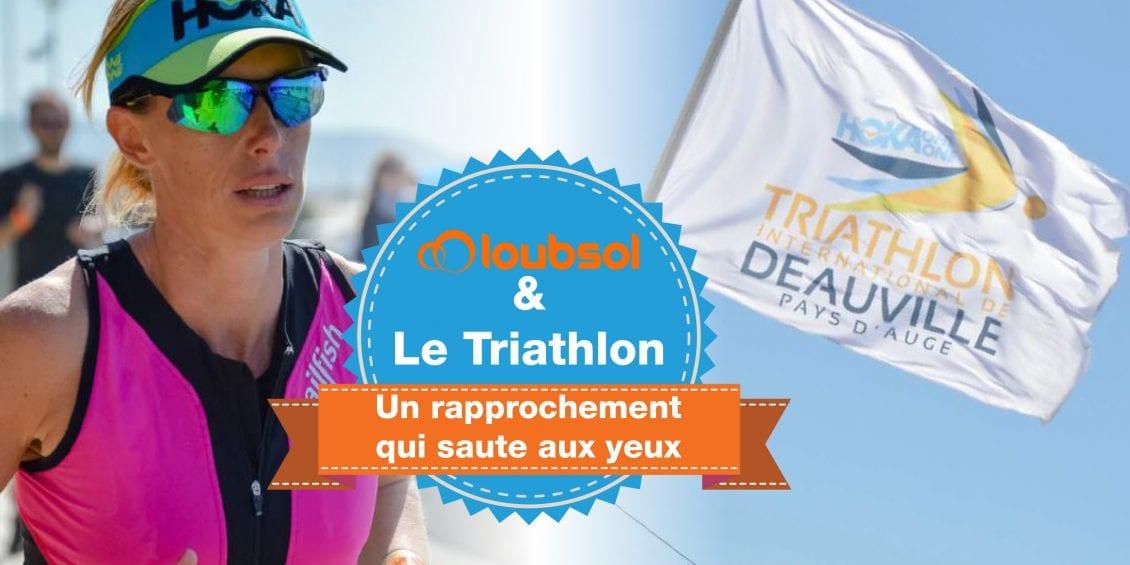 1ce4dbc64c5bac Objectif Triathlon International de Deauville avec les lunettes de soleil  LOUBSOL